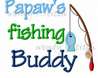 papaw's fishing buddy machine embroidery design instant download