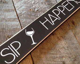 Sip Happens Wine Sign for the Wine Lover