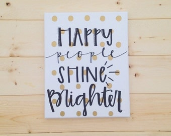 Happy People Shine Brighter 8x10 canvas quote