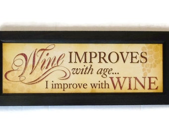 Wine Lovers, 'Wine Improves with Age , I Improve with Wine', Art Print, Wall Hanging, Handmade, 8X20, Custom Wood Frame, Made in the USA