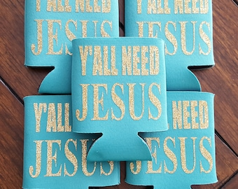 Y'all Need Jesus Can Cooler - Glitter - Drink cooler