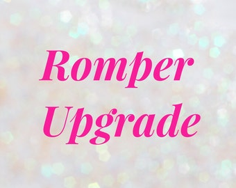 Romper Order Upgrade.
