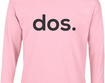 Dos Spanish Saying shirt, 2nd Birthday Shirt- Second Birthday Outfit, 2nd Birthday Shirt- boy or girl - size color choice - long sleeved