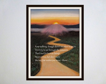 Inspired Spaces: Famous Quotes Paired with Original Artwork - Keep Walking / Rumi