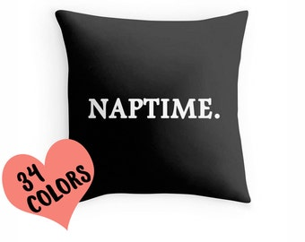Naptime Pillow, Naptime Quote, Napping Pillow, Nap Pillow Cover, Nap Pillow Case, Funny Pillow, Funny Quote