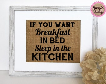 "Kitchen Burlap sign ""If you want breakfast in bed sleeping the kitchen"" home decor rustic sign"