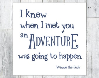 I Knew When I Met You An Adventure Was Going to Happen, Winnie the Pooh Quote, Nursery Printable, Square, 5 x 5