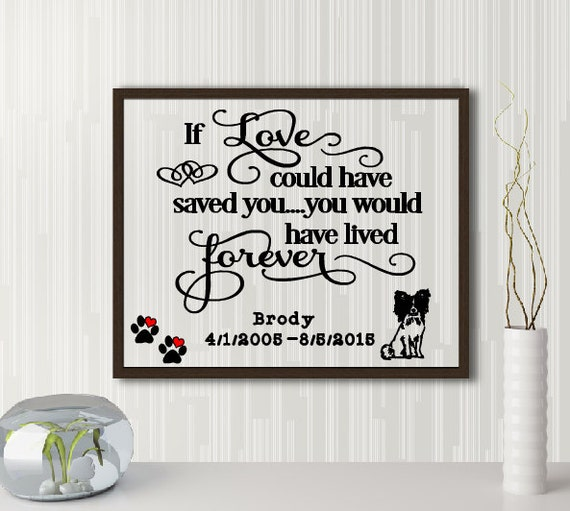Loss of Pet Quote, If love could have saved you quote, Memorial dog quote, Missing you pet quote, Framed dog quote, Loss of family member