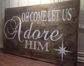 Oh come let us adore him wood sign/ christian wood sign/ christmas decor/ christ wood sign/ christmas wood sign/ north star wood sign