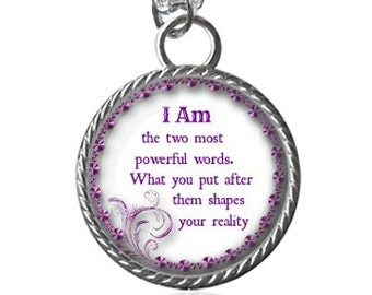 I Am Necklace, Inspirational Quote, Powerful Image Pendant Key Chain Handmade