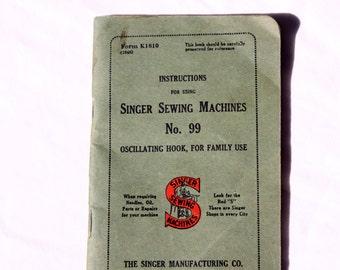Antique Singer Sewing Machine Instruction Manual No. 99, old sewing manual/instruction booklet, Singer sewing machine instructions