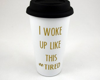 "Travel Mug -  ""#tired"""