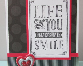 Love card, Life with you makes me smile,masculine cards,Valentine card, spouse cards, cards, greeting cards, homemade cards, handmade cards