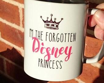 I'm the forgotten disney princess mug 11oz
