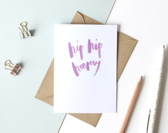 Congratulations card 'hip hip hooray' - hand lettered card / brush lettered card / celebration greetings card
