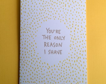 Only Reason I Shave Card