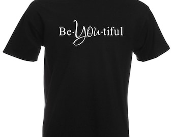 Mens T-Shirt with Quote Be*You*tiful Design / Inspirational Text Beautiful Shirts / Motivational Words Shirt + Free Decal Gift