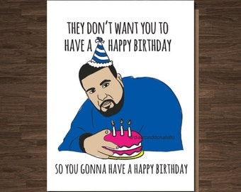 Birthday, Funny  Card, Funny Birthday Card for Her, For Friend Funny Birthday Card, DJ Khaled