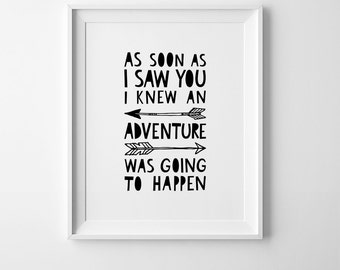 Wall art quote nursery decor digital print, playroom printable art kids poster As soon as I saw you I knew an adventure was going to happen