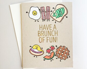 Have a Brunch of Fun - Just Because Birthday Card with Foiled Lettering
