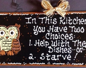 OWL KITCHEN SIGN Two Choices Help With Dishes or Starve Wall Decor Plaque