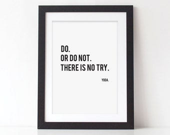 Yoda Quote Print - Do Or Do Not Print - Star Wars Print - Movie Print - Quote Print - Movie Quote print - Funny Print - Monochrome Print