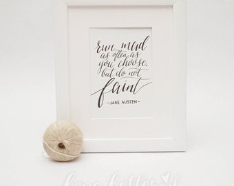 Run Mad  |  Lettered Jane Austen Quote Print