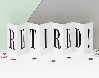 Retirement Card; 'Retired!'; Black and White Concertina Card; Banner Retirement Card; Large Retirement Card; You're Retiring Card; CC011