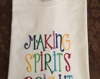 Making Spirits Bright Holiday Shirt