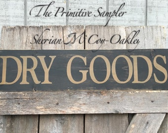 Dry Goods Wood Sign