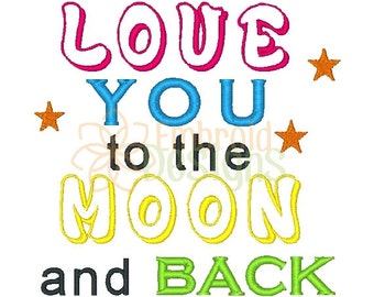 Love you to the Moon and Back Machine Embroidery Design 031716 Love Embroidery Filled stitch 4X4 5X7 8X8 6X10 Instant download