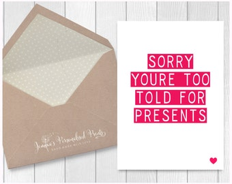 Sorry You're Too Old For Presents Funny Quirky Joke Banter Birthday Greetings Card