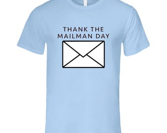 Thank The Mailman Fun Celebration T Shirt