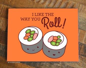 "Funny Love or Friendship Card ""I Like the Way You Roll!"" - Sushi Card - cute kawaii pun card, boyfriend girlfriend BFF card, birthday card"