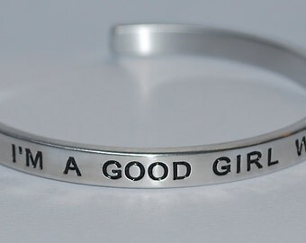I'm A Good Girl With Bad Habits   |:| Engraved & Polished Bracelet ( not hand stamped )