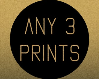 ANY 3 prints (Money Saver)