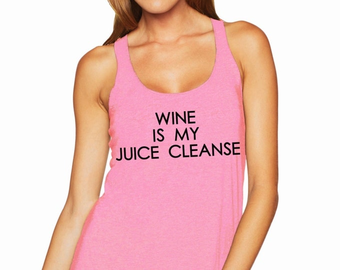 Wine Is My Juice Cleanse Racerback Tank Top