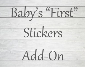 "Baby's ""First""  Stickers Add-On"