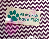 All My Kids Have Fur deca...