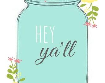 Hey Ya'll blue mason jar Southern printable download