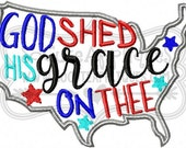 Embroidery design 5x7 6x10 God shed his grace on thee 4th of July, red white & blue, american, Independence Day, socuteappliques, patriotic