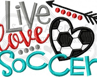 Embroidery design 5x7 6x10 Live love Soccer, Soccer mom, soccer sis Embroidery sayings, socuteappliques, soccer embroidery, soccer applique