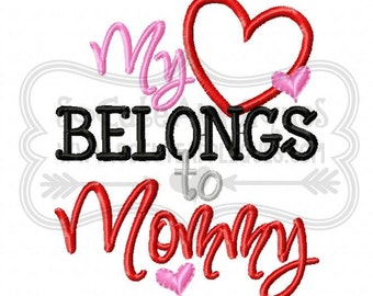 Valentine Embroidery design 4x4 5X7 6x10  My heart belongs to Mommy applique heart, Mothers Day, socuteappliques, new baby embroidery