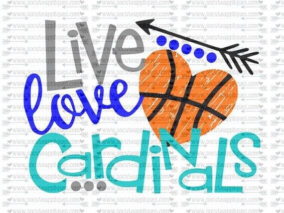 Svg Dxf Eps Cut File Live Love Cardinals Basketball Svg
