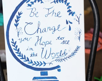 Be the Change You Hope to see in the World Canvas
