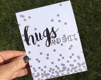 Hugs and shit - Funny card - Funny I love you card - Funny Friendship card - Funny Thinking of you Card