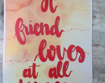 A Friend Loves at all Times, Print, Wall Art, Decor