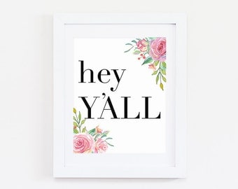 Southern Home Decor: Southern Sayings, Southern Prep, Hey Y'all Sign, Southern Belle, Hey Y'all Print, Southern Wall Art, Country Home Decor