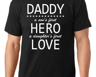 Daddy, a son's first Hero, a daughter first love t-shirt, funny t-shirt, father's day gift, gift to daddy, TEEddictive