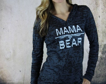 mama bear sweatshirt. mama bear shirt. burnout hoodie. mamma bear.  graphic tees for women. womens tops and tees.  graphic sweatshirt